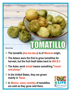 The tomatillo (toe-ma-tea-o) is of Mexican origin. The Aztecs were
