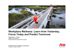 Workplace Wellness: Learn from Yesterday, Focus Today and