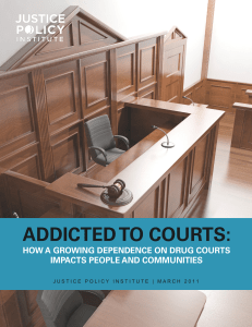 Addicted to Courts - Justice Policy Institute