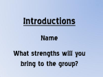 Name What strengths will you bring to the group?