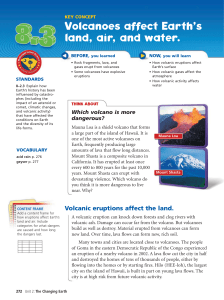 Volcanoes affect Earth`s land, air, and water.