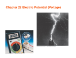 Chapter 22 Electric Potential (Voltage)