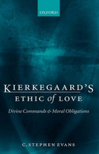 Kierkegaard`s Ethic of Love: Divine Commands and Moral Obligations