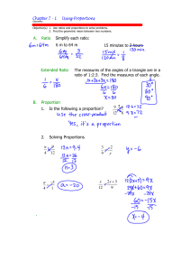 Chapter 7 - 1 Using Proportions A. Ratio Extended Ratio B