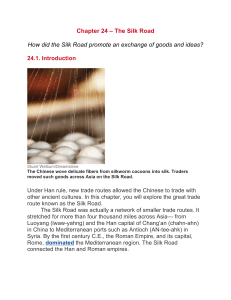 Chapter 24 – The Silk Road How did the Silk Road promote an