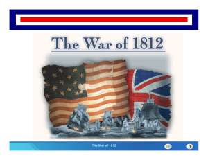 The Cold War Begins The War of 1812