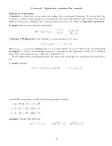 Lecture 3 : Algebraic expressions, Polynomials Algebra of