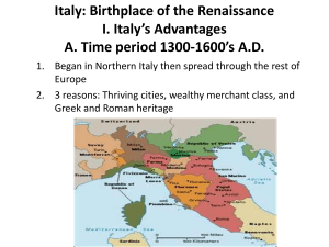 Italy: Birthplace of the Renaissance I. Italy`s Advantages A. Time