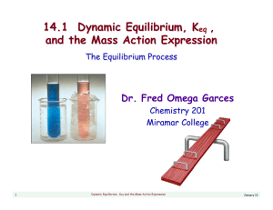14.1 Dynamic Equilibrium, Keq , and the Mass Action Expression