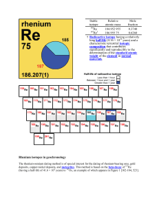 Rhenium isotopes in geochronology Stable isotope Relative atomic