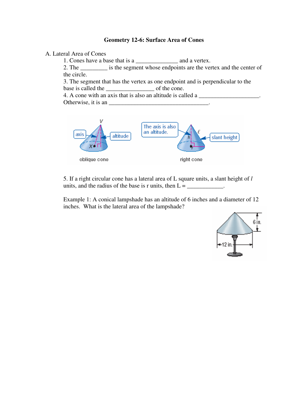 Geometry 12-6: Surface Area of Cones A  Lateral Area of Cones 1