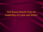 Did Russia benefit from the leadership of Lenin and Stalin?