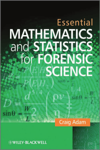 Essential Mathematics and Statistics for Forensic Science