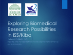 Exploring Biomedical research possibilities in ISS/Kibo [PDF: 2.2MB]