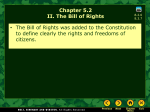 Chapter 5.2 II. The Bill of Rights • The Bill of Rights was added to the