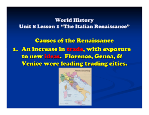 Causes of the Renaissance 1. An increase in trade, with exposure to