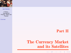 The Currency Market and its Satellites