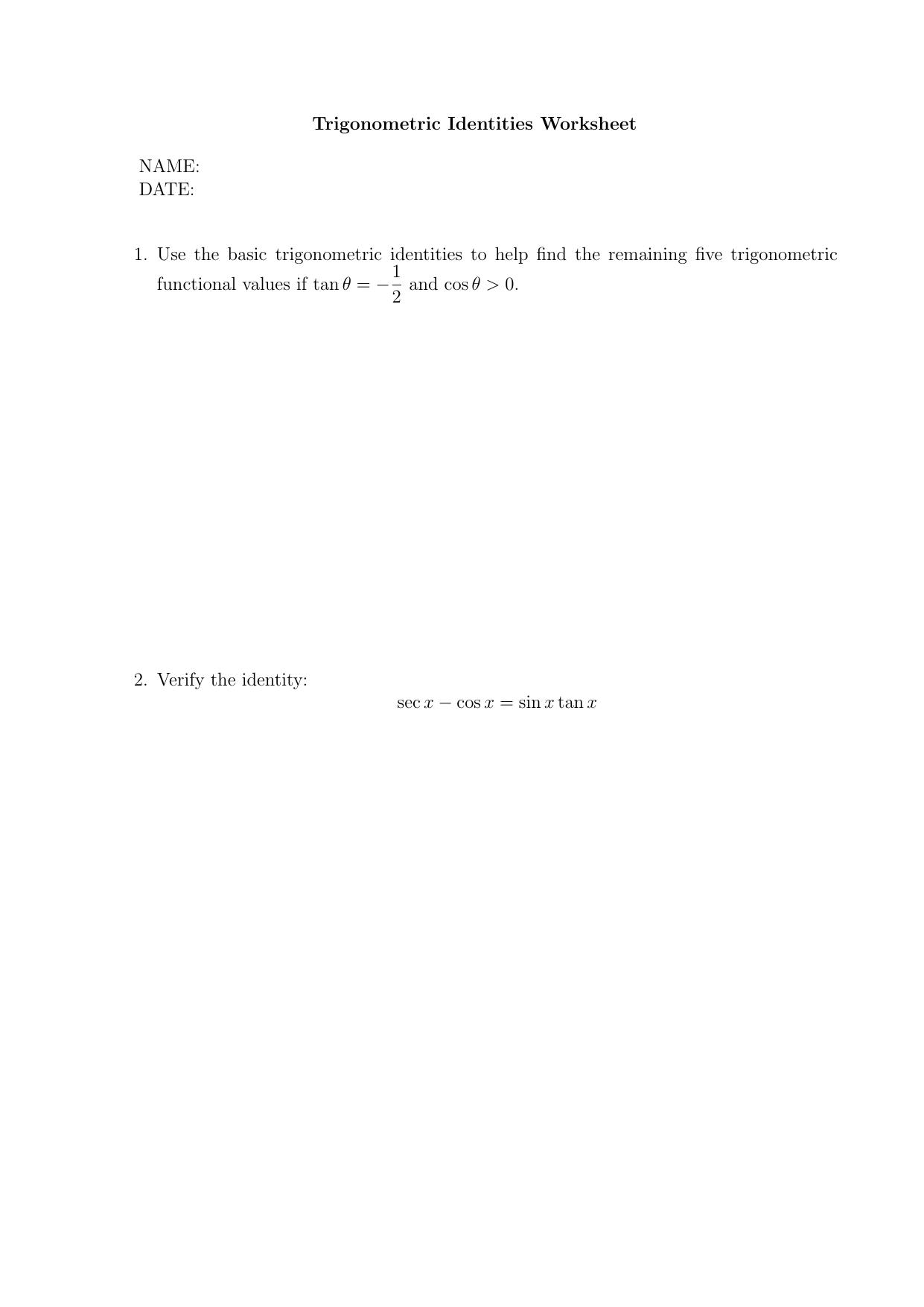 Trigonometric Identities Worksheet NAME: DATE: 1. Use the basic