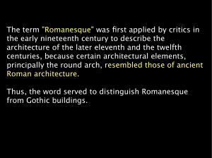 "The term ""Romanesque"" was first applied by critics in the early"