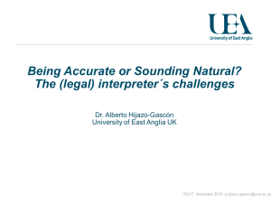 Being Accurate or Sounding Natural? The (legal) interpreter´s