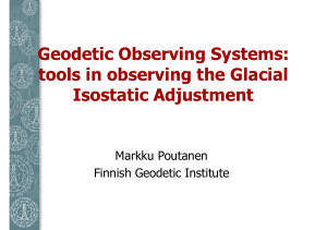 Geodetic Observing Systems: tools in observing the Glacial Isostatic