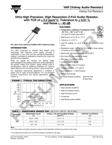 VAR (Vishay Audio Resistor) Ultra High Precision, High Resolution