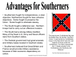 • Southerners fought for independence, a clear objective