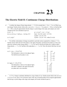 CHAPTER 23 The Electric Field II: Continuous Charge Distributions