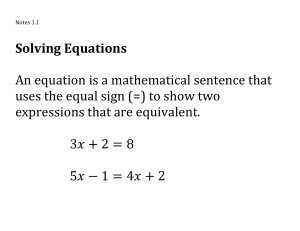 Solving Equations An equation is a mathematical sentence that uses