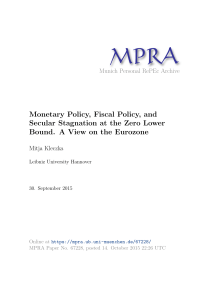 Monetary Policy, Fiscal Policy, and Secular Stagnation at the Zero