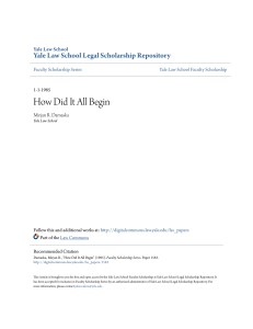 How Did It All Begin - Yale Law School Legal Scholarship Repository