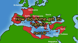 How did Rome get it`s name?