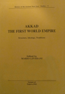 Akkad: The First World Empire: Structure, Ideology, Traditions