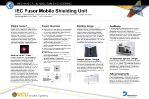 What is Fusion? Project Objectives Shielding Design What is an IEC