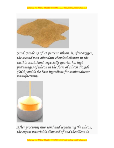 Sand. Made up of 25 percent silicon, is, after oxygen, the