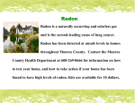 Radon is a naturally occurring and odorless gas and is the second