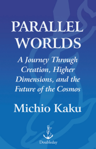 Parallel Worlds: A Journey Through Creation, Higher Dimensions