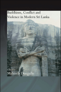 Buddhism, Conflict and Violence in Modern Sri Lanka