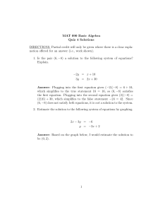 MAT 090 Basic Algebra Quiz 4 Solutions DIRECTIONS. Partial credit