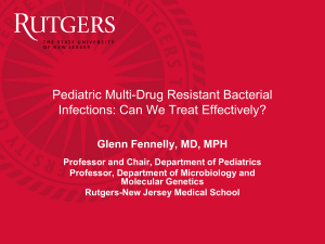 Glenn Fennelly - Pediatric Multi-Drug Resistance Bacterial Infections