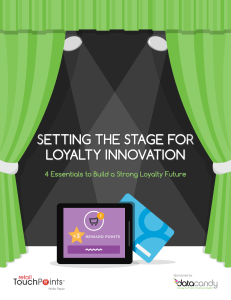 SETTING THE STAGE FOR LOYALTY INNOVATION SETTING THE