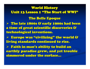 "World History Unit 13 Lesson 1 ""The Start of WWI"" The Belle Epoque"