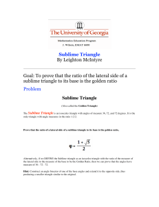 Sublime Triangle By Leighton McIntyre Goal: To prove that the ratio