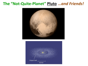 "The ""Not-Quite-Planet"" Pluto …and Friends!"