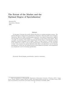 The Extent of the Market and the Optimal Degree of Specialization∗