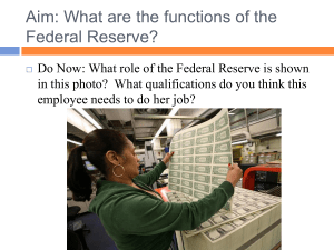 Aim: How does the Federal Reserve regulate the money supply?