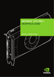 GEFORCE® GTX 550 Ti GRAPHICS CARD