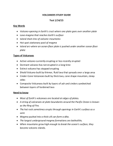 VOLCANOES STUDY GUIDE Test 1/14/15 Key Words • Volcano