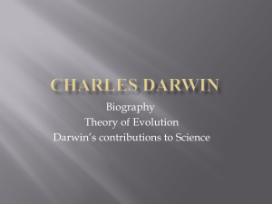 Biography Theory of Evolution Darwin`s contributions to Science