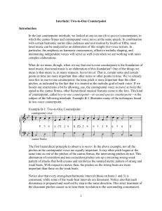 1 Interlude: Two-to-One Counterpoint Introduction In the last